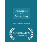 Principles of Accounting - Scholar's Choice Edition