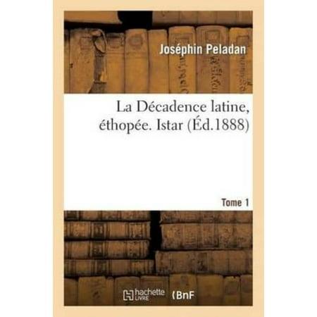 La Decadence Latine  Ethopee  V  Istar  Tome 1