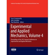 Conference Proceedings of the Society for Experimental Mecha: Experimental and Applied Mechanics, Volume 4 : Proceedings of the 2015 Annual Conference on Experimental and Applied Mechanics (Paperback)