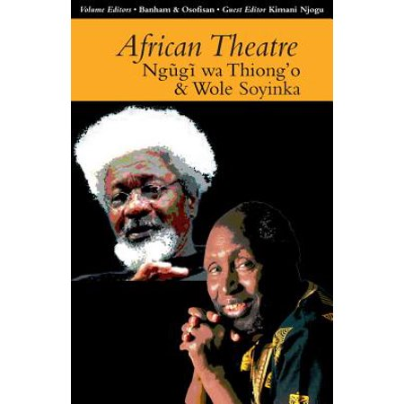 African Theatre 13: Ngugi Wa Thiong'o and Wole