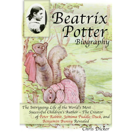 Beatrix Potter Biography: The Intriguing Life of the World's Most Successful Children's Author – The Creator of Peter Rabbit, Jemima Puddle-Duck, and Benjamin Bunny Revealed - eBook](Bunny Or Duck)