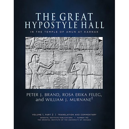 The Great Hypostyle Hall in the Temple of Amun at Karnak. Volume 1, Part 2 (Translation and Commentary) and Part 3 (Figures and