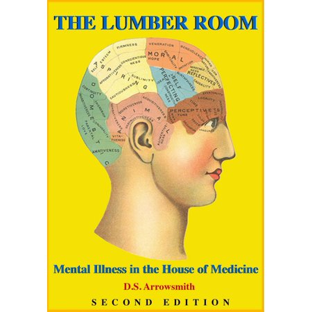 The Lumber Room: Mental Illness in the House of Medicine (2016 second edition) - eBook