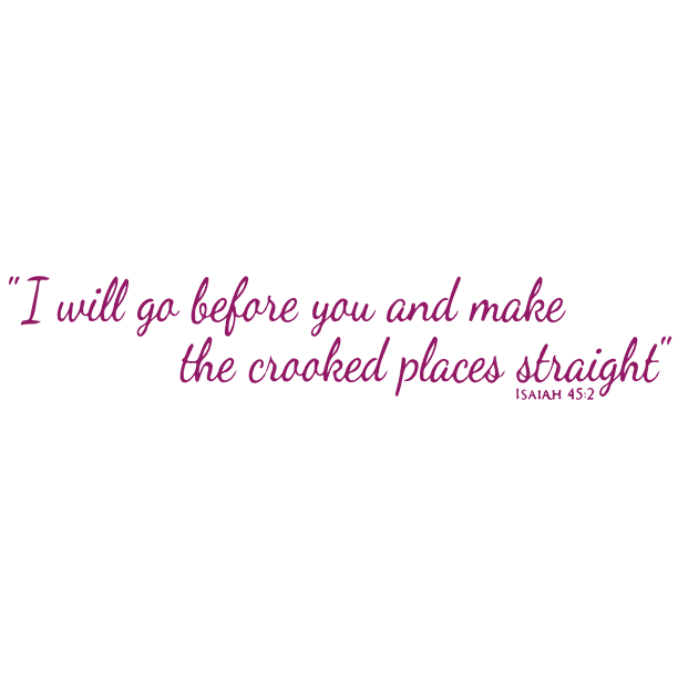 Isaiah 45 2 I Will Go Before You And Make Thea Vinyl Decal Sticker Quote Large Purple Walmart Com Walmart Com