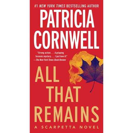 All That Remains: A Scarpetta Novel by