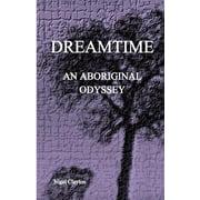 Dreamtime : An Aboriginal Odyssey