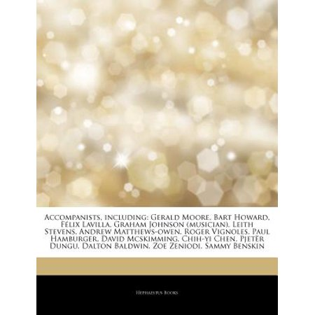 Articles on Accompanists, Including: Gerald Moore, Bart Howard, Felix Lavilla, Graham Johnson (Musician),... by