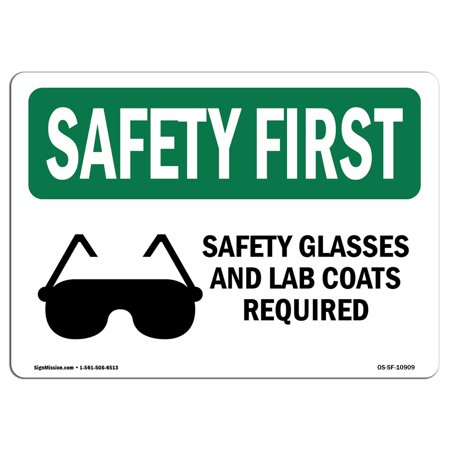 OSHA SAFETY FIRST Sign - Safety Glasses And Lab Coats Required With Symbol | Choose from: Aluminum, Rigid Plastic or Vinyl Label Decal | Protect Your Business, Work Site, Warehouse | Made in the (Safety Signs And Symbols In Science Lab)