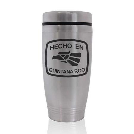 Commuter Travel Coffee Mug   Hecho En Quintana Roo