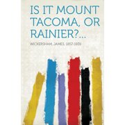 Is It Mount Tacoma, or Rainier?...
