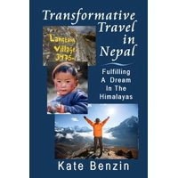 Transformative Travel in Nepal : Fulfilling a Dream in the Himalayas