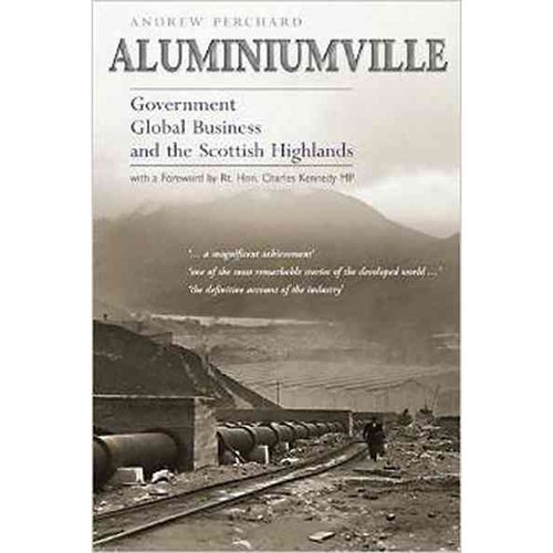 Aluminiumville: Government Global Business and the Scottish Highlands