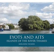 Eyots and Aits : Islands of the River Thames
