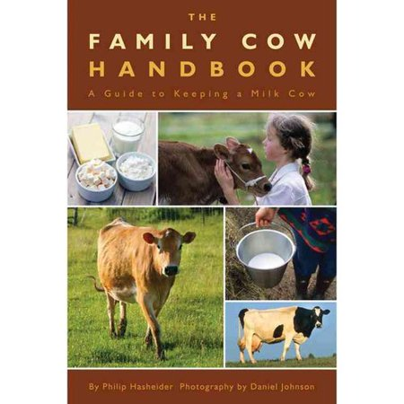 The Family Cow Handbook: A Guide to Keeping a Milk Cow by