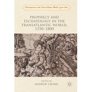 Prophecy and Eschatology in the Transatlantic World, 1550−1800 - eBook