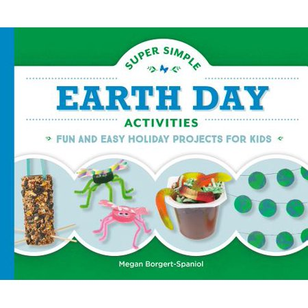Earth Day Projects For Kids (Super Simple Earth Day Activities : Fun and Easy Holiday Projects for)