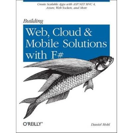 Building Web  Cloud  And Mobile Solutions With F