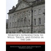 Webster's Introduction to Wills, Trusts, and Estates in the Law