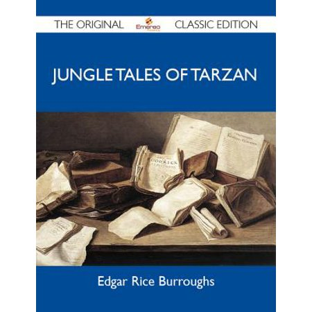 Jungle Tales of Tarzan - The Original Classic Edition - eBook