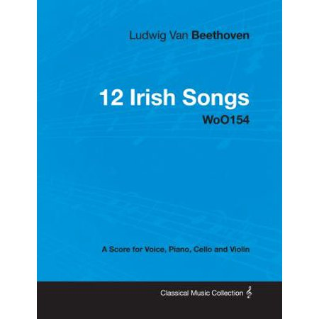Ludwig Van Beethoven - 12 Irish Songs - WoO154 - A Score for Voice, Piano, Cello and Violin - (Song Cello)