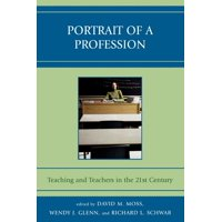 Portrait of a Profession : Teaching and Teachers in the 21st Century