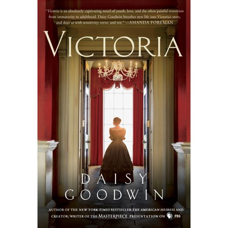 Victoria : A novel of a young queen by the Creator/Writer of the Masterpiece Presentation on PBS
