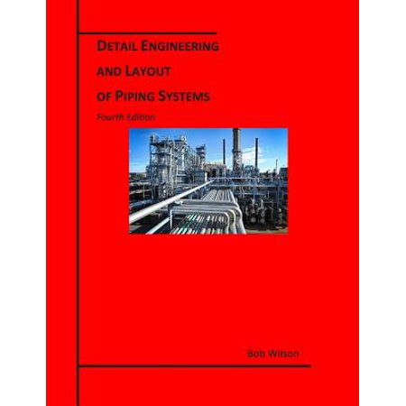 Detail Engineering and Layout of Piping Systems (4th (Elements Of Chemical Reaction Engineering 4th Edition)