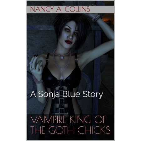 Vampire King of the Goth Chicks - eBook