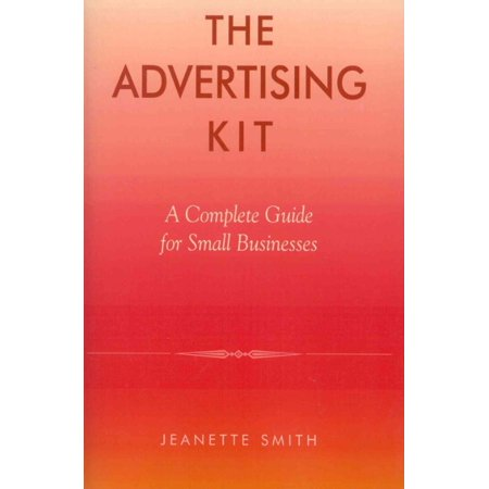 The Advertising Kit: A Complete Guide for Small Businesses