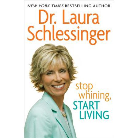 Stop Whining, Start Living - eBook