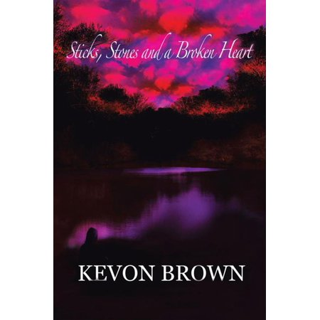Sticks, Stones and a Broken Heart - eBook