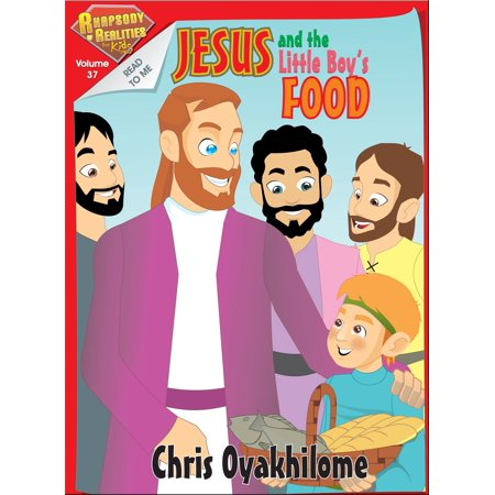 Rhapsody of Realities for Kids, June Edition: Jesus And The Little Boy's Food - eBook - Jesus And Kids