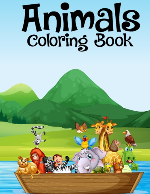 Animals Coloring Book : Kids Cute Animals Coloring Book For Coloring  Practice, Easy Design Pictures Animal Coloring