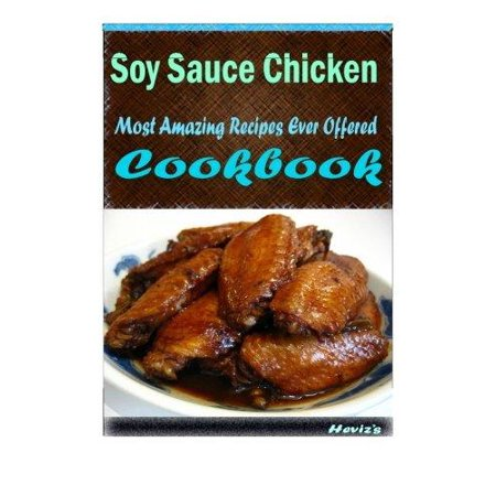 Soy Sauce Chicken  Most Amazing Recipes Ever Offered