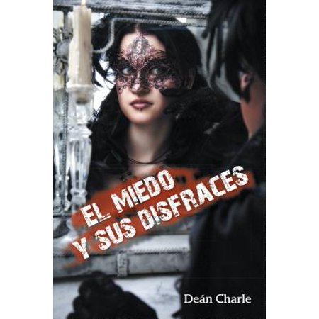 El Miedo Y Sus Disfraces - eBook