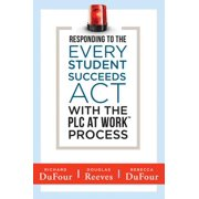 Responding to the Every Student Succeeds Act With the PLC at Work ™ Process - eBook