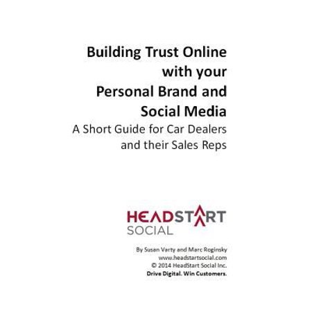 Building Trust Online With Your Personal Brand And Social Media  A Short Guide For Car Dealers And Their Sales Reps