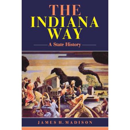 The Indiana Way : A State History