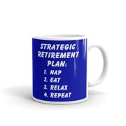 Strategic Retirement Plan Funny Coffee Tea Ceramic Mug Office Work Cup Gift 11oz