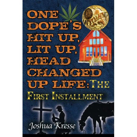 Change Head - One Dope's Hit Up, Lit Up, Head Changed Up Life: The First Installment - eBook