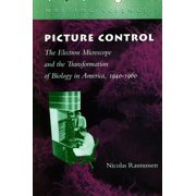 Picture Control : The Electron Microscope and the Transformation of Biology in America, 1940-1960