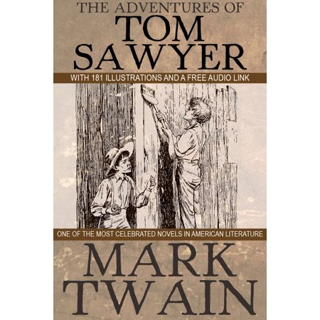 The Adventures of Tom Sawyer: With 181 Illustrations and a Free Audio Link. - eBook