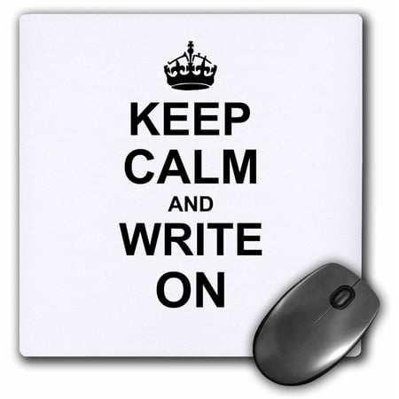 Func Mouse Pad (3dRose Keep Calm and Write on - carry on writing - Author pHD thesis Writer gifts fun funny humor humorous, Mouse Pad, 8 by 8 inches )