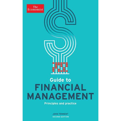 The Economist Guide to Financial Management: Principles and Practice