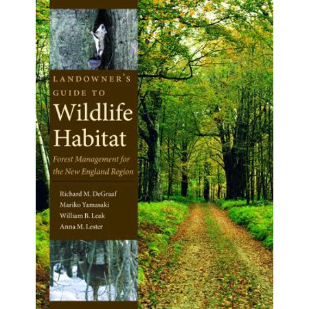 Landowner's Guide To Wildlife Habitat: Forest Managment For The New England Region