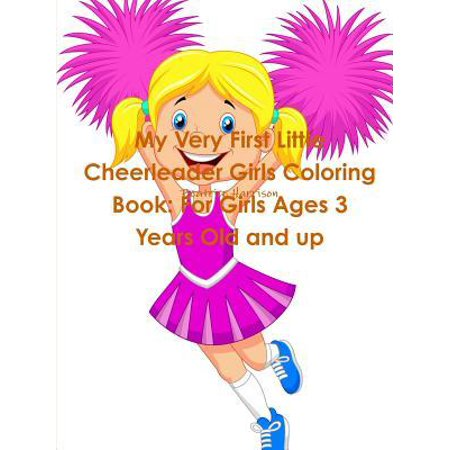 My Very First Little Cheerleader Girls Coloring Book: For Girls Ages 3 Years Old and Up