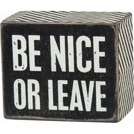 New Primitives by Kathy 3x2.5 Black and White Wood Box Sign, Be Nice Or Leave