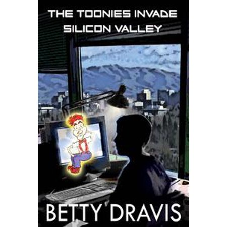 The Toonies Invade Silicon Valley - eBook](Silicon Valley Halloween)