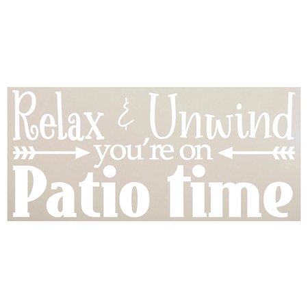 Relax & Unwind You're On Patio Time Stencil by StudioR12 | Leisure Word Art - Reusable Mylar Template | Paint Wood Signs | Front Door - Entry | Use on a Wall, Canvas and Boards - SELECT SIZE