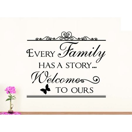 Art Welcome Sign - Wall Vinyl Decal Every family has a story welcome to ours vinyl art saying lettering motivational inspirational sign wall room decor